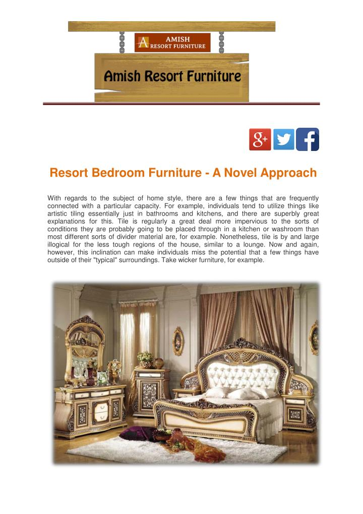Resort Bedroom Furniture - A Novel Approach