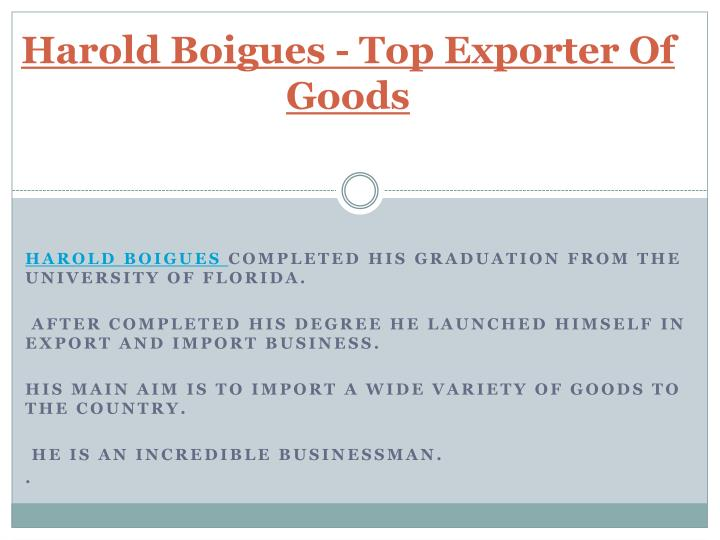Harold boigues top exporter of goods