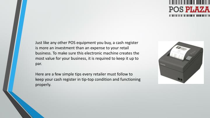 Just like any other POS equipment you buy, a cash register is more an investment than an expense to ...