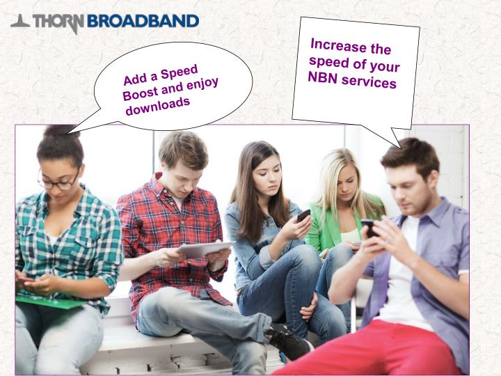 Increase the speed of your NBN services