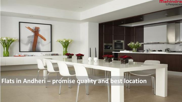 Flats in Andheri – promise quality and best location