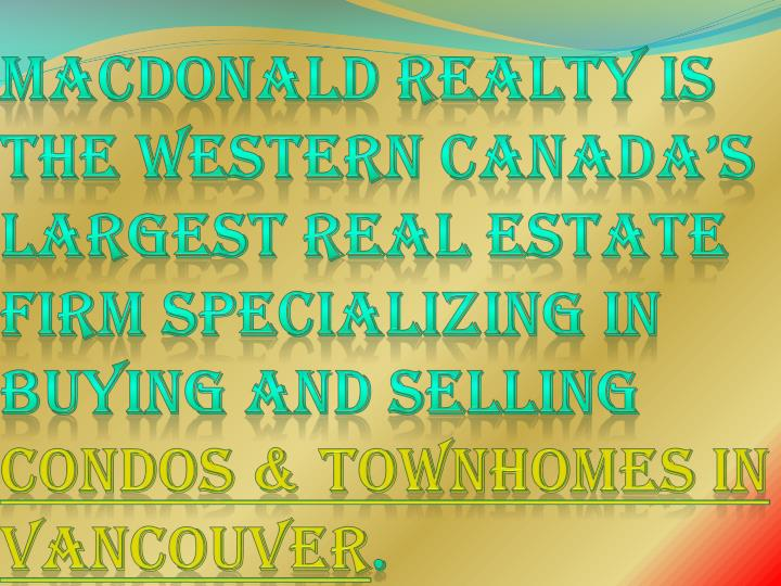 Macdonald Realty is the Western Canada's largest real estate firm specializing in Buying and Selli...