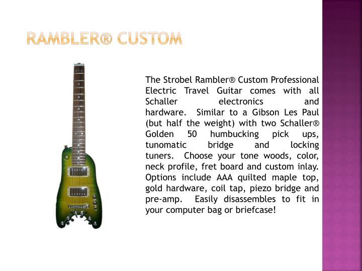 Rambler® Custom