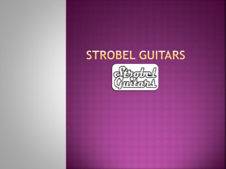 Strobel guitars