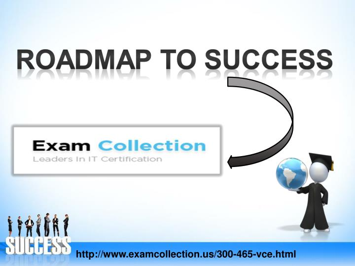 Http://www.examcollection.us/300-465-vce.html
