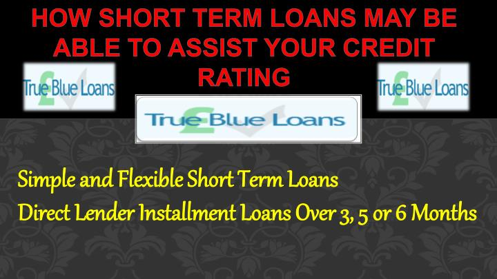 How short term loans may be able to assist your credit rating