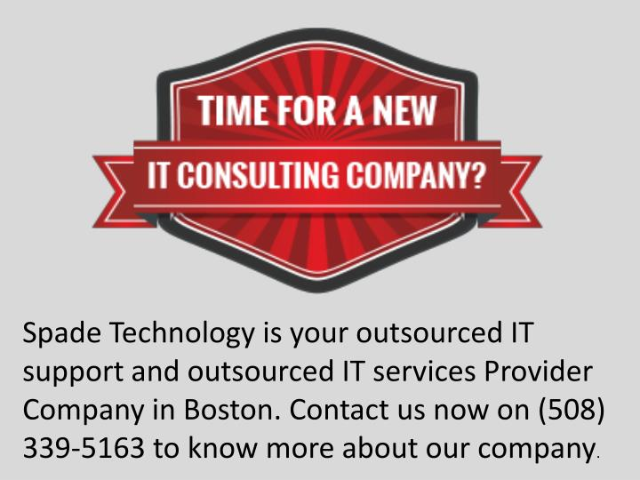Spade Technology is your outsourced IT support and outsourced IT services Provider Company in Boston. Contact us now on (508) 339-5163 to know more about our company