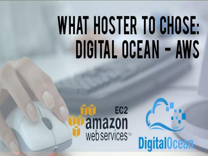 Digital ocean vs aws what hoster to choose