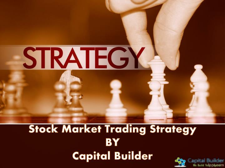 Stock market trading strategy by capital builder