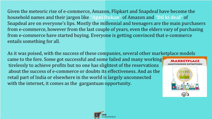 Given the meteoric rise of e-commerce, Amazon, Flipkart and Snapdeal have become the
