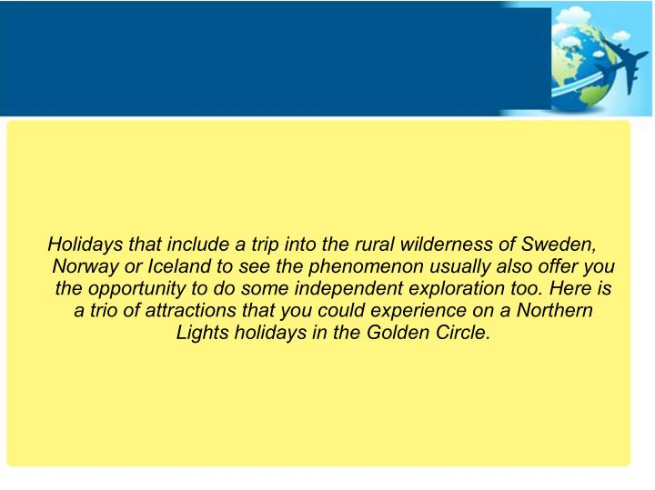 Holidays that include a trip into the rural wilderness of Sweden,
