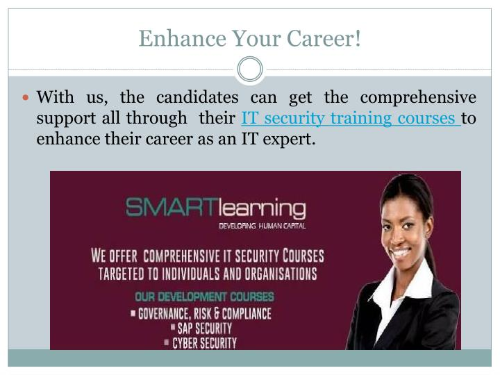 Enhance Your Career!
