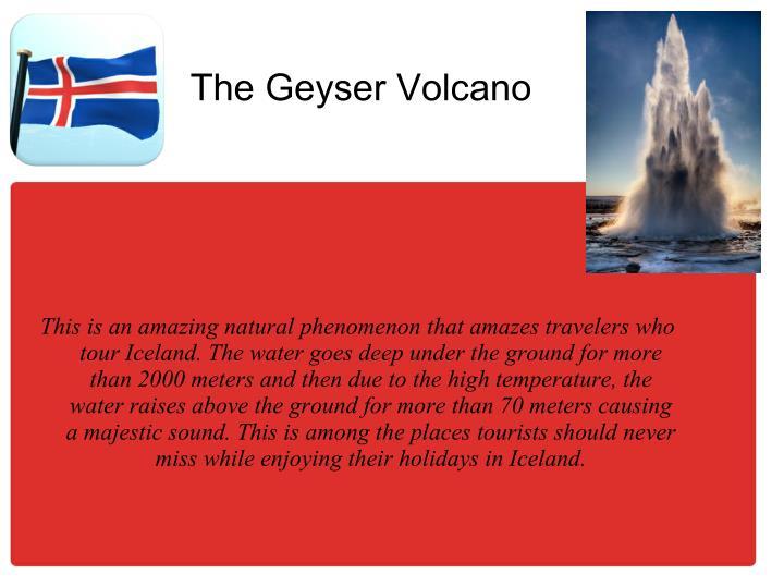 The Geyser Volcano