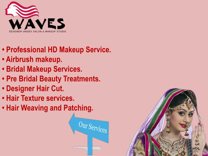 • Professional HD Makeup Service.