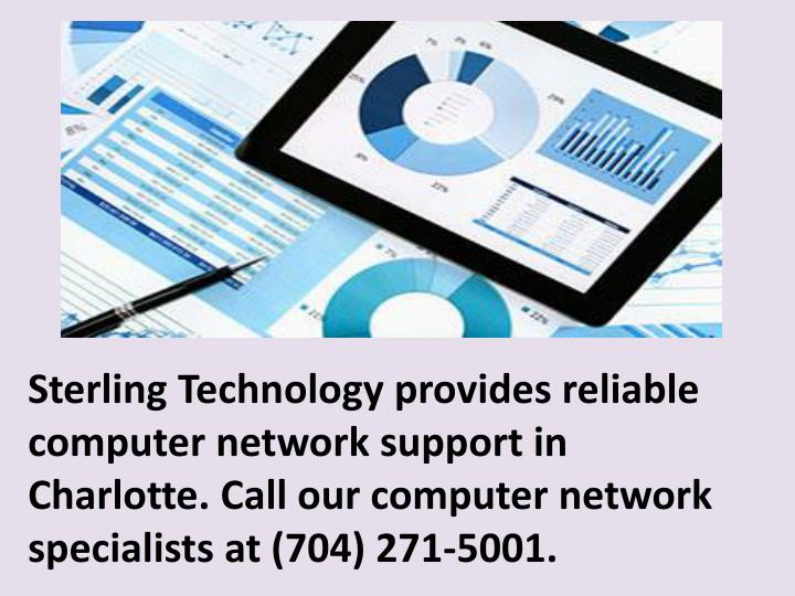 Sterling Technology provides reliable computer network support in Charlotte. Call our computer network specialists at (704) 271-5001.