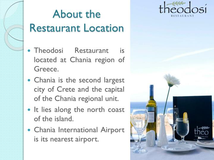 About the restaurant location