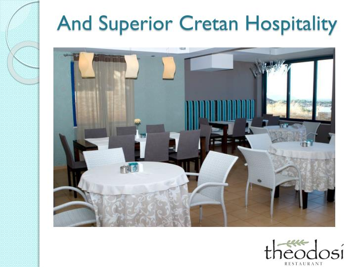 And Superior Cretan Hospitality