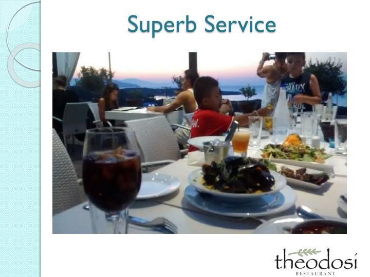 Superb Service