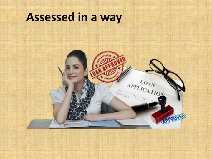 Assessed in a way