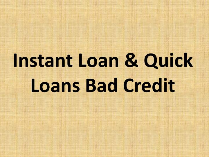 Instant loan quick loans bad credit