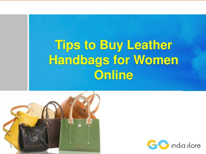 Tips to Buy Leather Handbags for Women Online