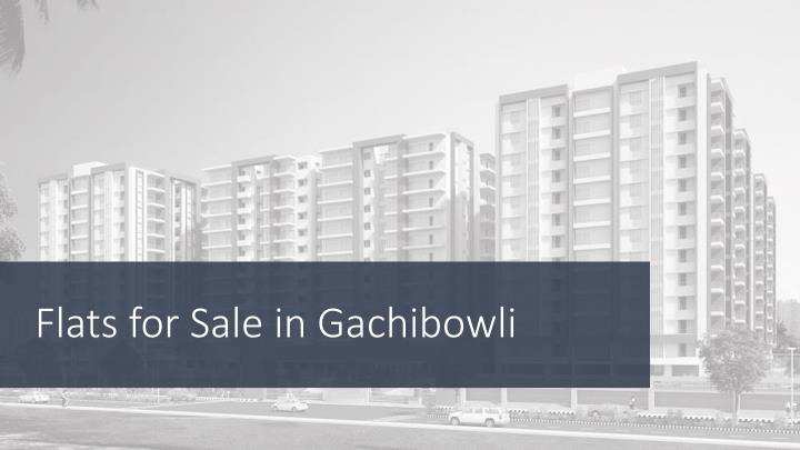 Flats for sale in gachibowli