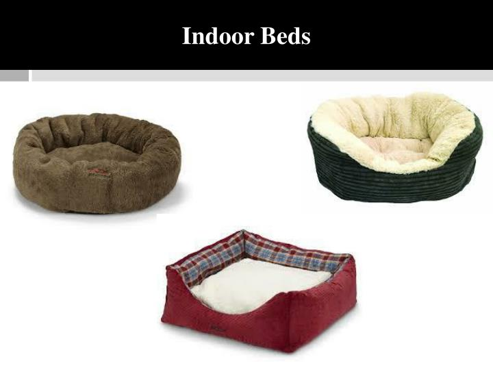 Indoor Beds