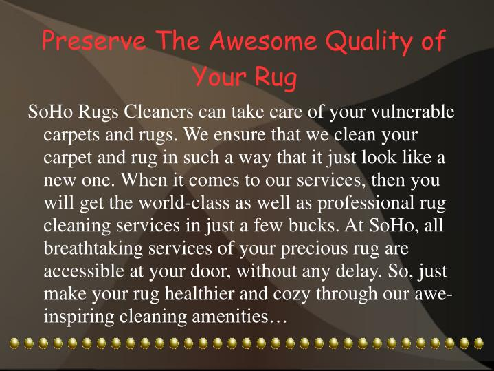 Preserve the awesome quality of your rug