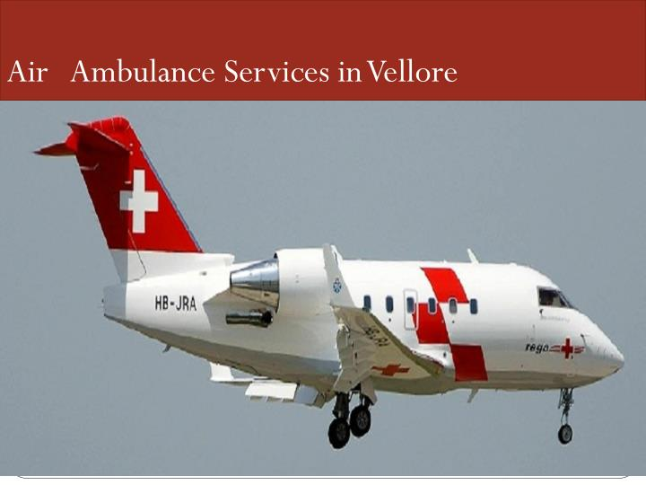 Air   Ambulance Services in Vellore