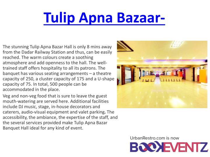 Tulip Apna Bazaar-