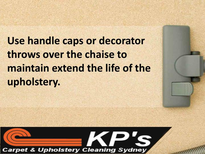 Use handle caps or decorator