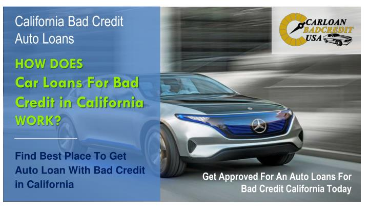 How does car loans for bad credit in california work