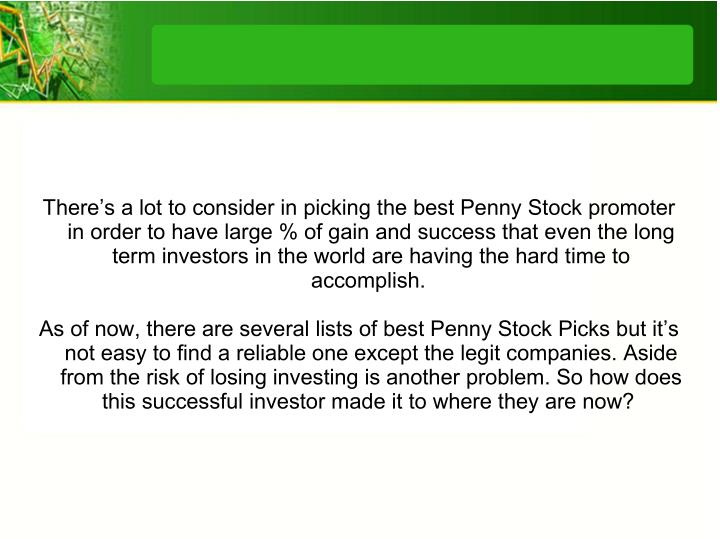 There's a lot to consider in picking the best Penny Stock promoter