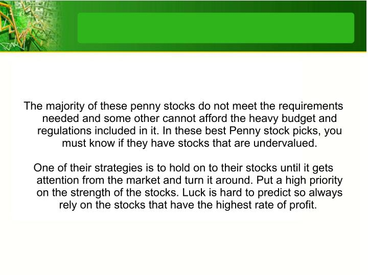 The majority of these penny stocks do not meet the requirements