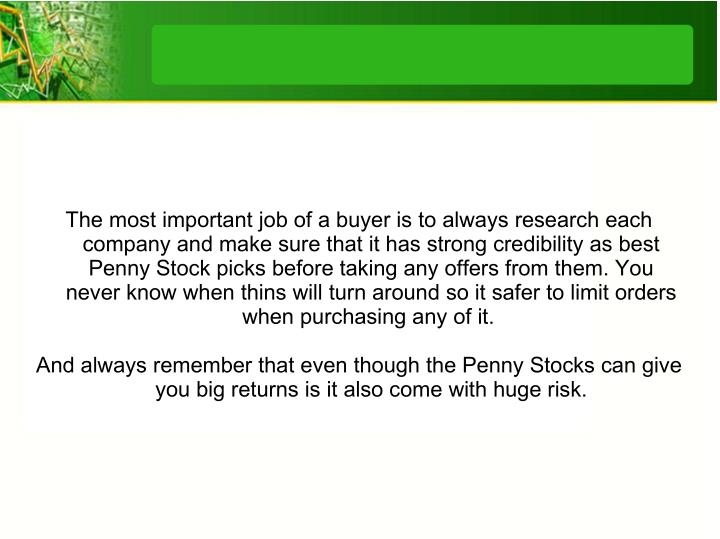 The most important job of a buyer is to always research each