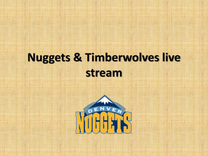 Nuggets timberwolves live stream