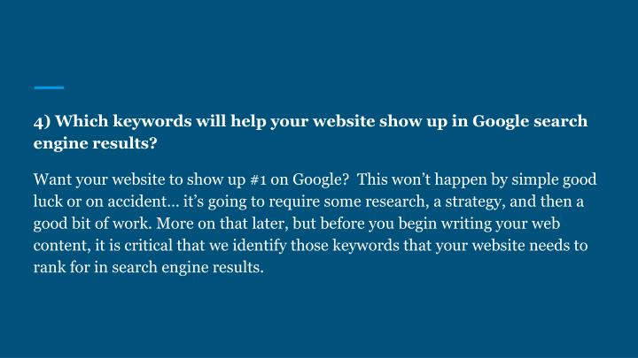 4) Which keywords will help your website show up in Google search engine results?