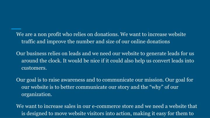 We are a non profit who relies on donations. We want to increase website traffic and improve the number and size of our online donations