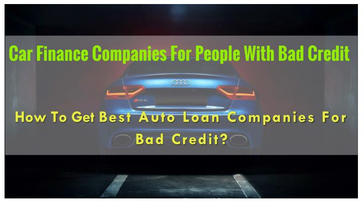 Car Finance Companies For People With Bad Credit