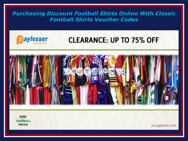 Purchasing discount football shirts online with classic football shirts voucher codes