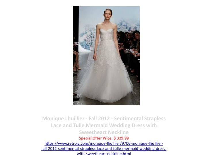 Monique Lhuillier - Fall 2012 - Sentimental Strapless Lace and Tulle Mermaid Wedding Dress with Sweetheart Neckline