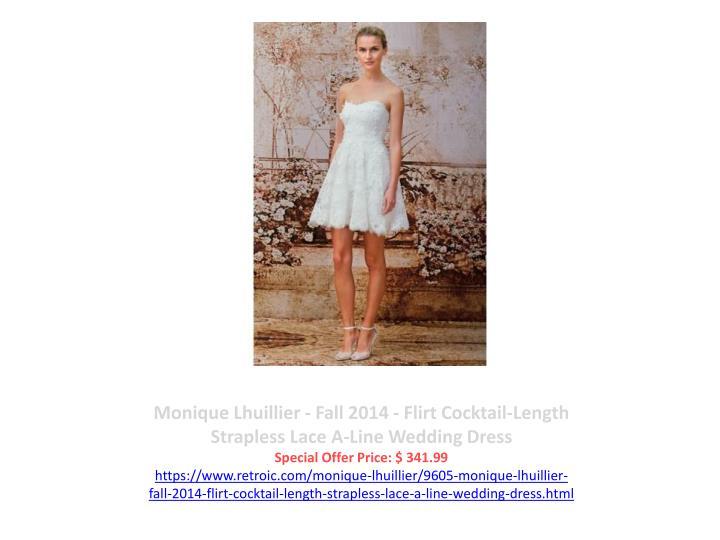 Monique Lhuillier - Fall 2014 - Flirt Cocktail-Length Strapless Lace A-Line Wedding Dress