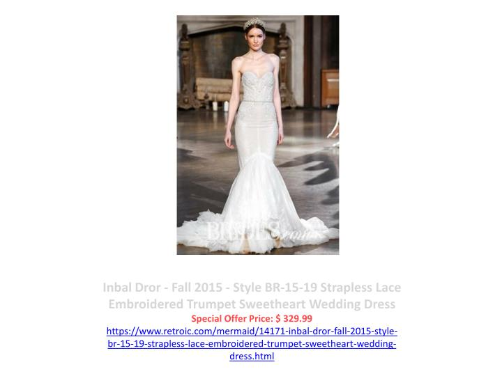 Inbal Dror - Fall 2015 - Style BR-15-19 Strapless Lace Embroidered Trumpet Sweetheart Wedding Dress