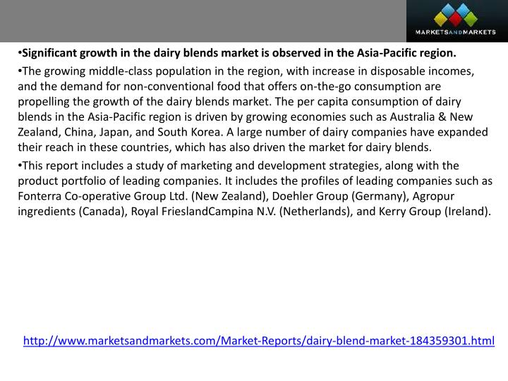 Significant growth in the dairy blends market is observed in the Asia-Pacific region.