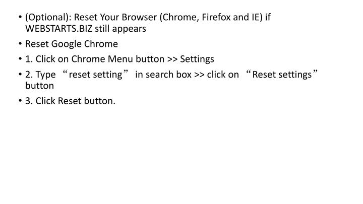 (Optional): Reset Your Browser (Chrome, Firefox and IE) if WEBSTARTS.BIZ still appears