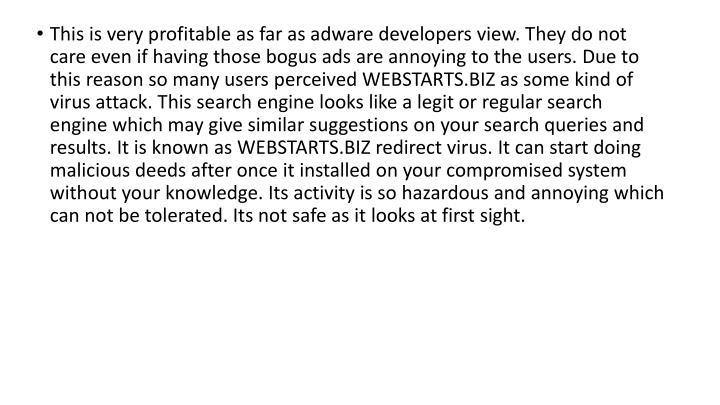 This is very profitable as far as adware developers view. They do not care even if having those bogu...