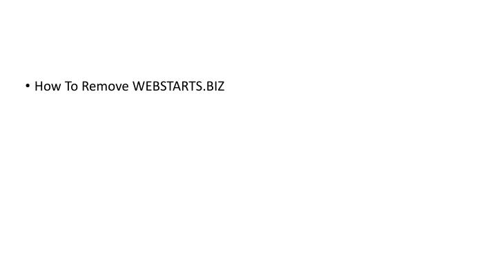 How To Remove WEBSTARTS.BIZ