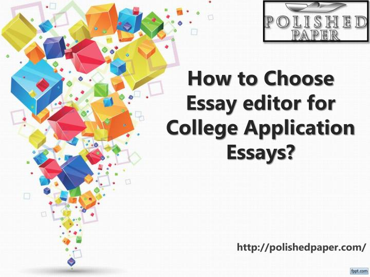 How to choose essay editor for college application essays