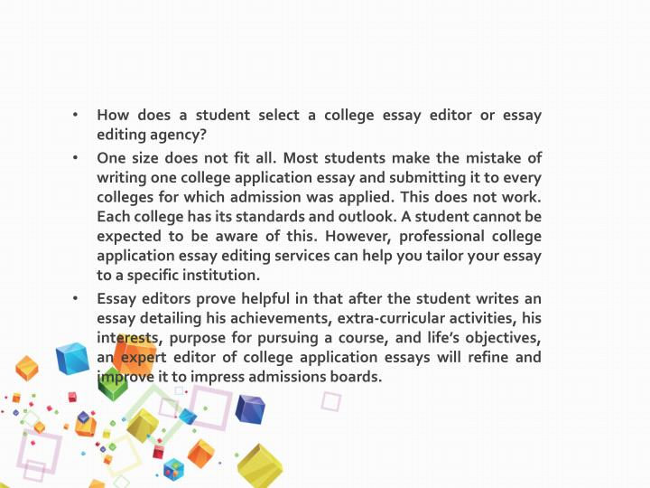 How does a student select a college essay editor or essay editing agency?