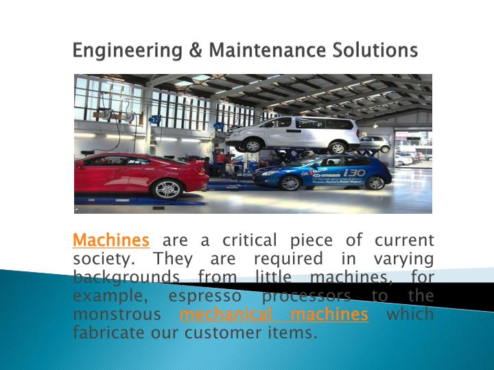 Engineering maintenance solutions